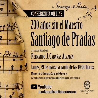 El 29 de marzo se celebra la conferencia '200 años sin el maestro Santiago de Pradas' organizada por la JdC