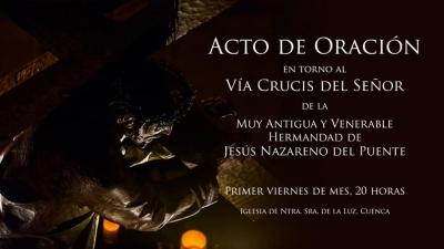 La M. A. V. H. de Ntro. Padre Jesús Nazareno - del Puente - comienza este viernes un nuevo Acto de Oración mensual