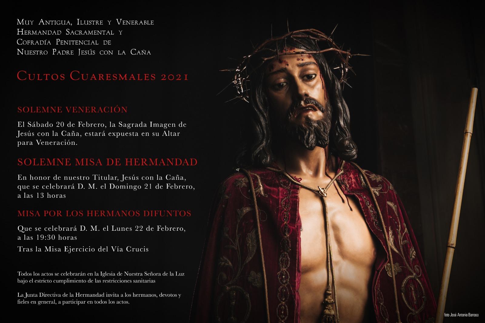 La M. A. I. V. H. S. y C. P. de Ntro. Padre Jesús con la Caña celebra los primeros Cultos como Hermandad Sacramental.